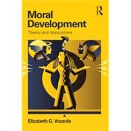 Moral Development: Theory and Applications by Vozzola; Elizabeth C., 9780415821896