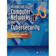 Introduction to Computer Networks and Cybersecurity by Wu; Chwan-Hwa (John), 9781138071896