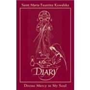 Diary of Saint Maria Faustina Kowalska by Kowalska, St Maria Faustina, 9781596141896