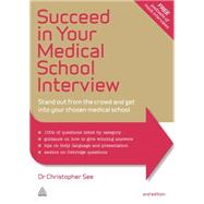 Succeed in Your Medical School Interview by See, Christopher, Dr., 9780749471897