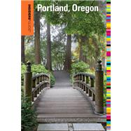 Insiders' Guide® to Portland, Oregon, 8th by Dresbeck, Rachel, 9780762791897