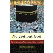 No god but God by ASLAN, REZA, 9780812971897