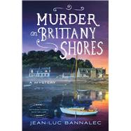Murder on Brittany Shores A Mystery by Bannalec, Jean-Luc, 9781250071897