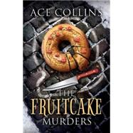 The Fruitcake Murders by Collins, Ace, 9781426771897