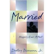 Married: Happily Ever After by Bienvenue, Dudley, 9781563841897