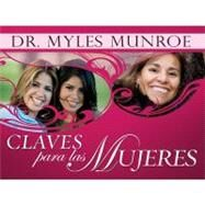Claves para las Mujeres/ Keys for Women by Munroe, Myles, 9781603741897
