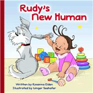 Rudy's New Human by Elden, Roxanna; Seehafer, Ginger, 9781634501897
