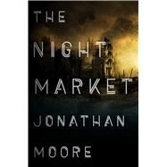 The Night Market by Moore, Jonathan, 9780544671898