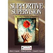 Supportive Supervision : Becoming a Teacher of Teachers by Albert J. Coppola, 9780761931898