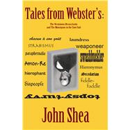 Tales from Webster's by Shea, John, 9781604891898