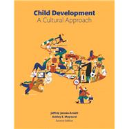 Child Development A Cultural Approach (casebound) by Arnett, Jeffrey J.; Maynard, Ashley, 9780134011899