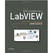 Hands-On Introduction to LabVIEW for Scientists and Engineers by Essick, John, 9780190211899