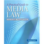 A Practical Guide to Media Law by Messenger, Ashley, 9780205911899