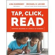 Tap, Click, Read by Guernsey, Lisa; Levine, Michael H., 9781119091899