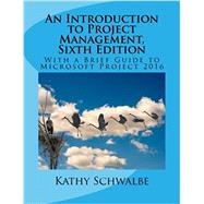 An Introduction to Project Management by Kathy Schwalbe, 9781544701899