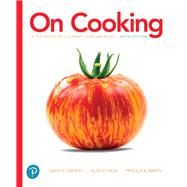 On Cooking A Textbook of Culinary Fundamentals by Labensky, Sarah R.; Martel, Priscilla A.; Hause, Alan M., 9780134441900
