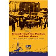 Remembering Silme Domingo and Gene Viernes: The Legacy of Filipino American Labor Activism by Chew, Ron, 9780295991900