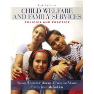 Child Welfare and Family Services Policies and Practice by Downs, Susan Whitelaw; Moore, Ernestine; McFadden, Emily Jean; Costin, Lela B., 9780205571901