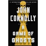 A Game of Ghosts by Connolly, John, 9781501171901