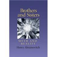 Brothers and Sisters: Myth and Reality by Abramovitch, Henry, 9781623491901