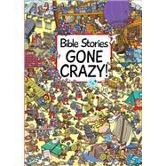 Bible Stories Gone Crazy! by Edwards, Josh; Migliardo, Emiliano, 9781781281901