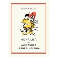 Mona Lisa by Lernet-Holenia, Alexander; Avsey, Ignat; Gower, Neil, 9781782271901