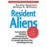 Resident Aliens: Life in the Christian Colony by Hauerwas, Stanley; Willimon, William H., 9781426781902