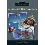 California's Great America by Wilson, Steven W., 9781467131902