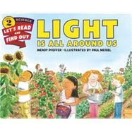 Light Is All Around Us by Pfeffer, Wendy; Meisel, Paul, 9780062381903