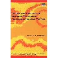 Theory and Practice of Infrared Technology for Nondestructive Testing by Maldague, Xavier P., 9780471181903