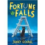 Fortune Falls by Goebel, Jenny, 9780545811903