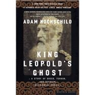 King Leopold's Ghost : A Story of Greed, Terror, and Heroism in Colonial Africa by Hochschild, Adam, 9780618001903