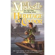 Heritage of Cyador by Modesitt, Jr., L. E., 9780765381903