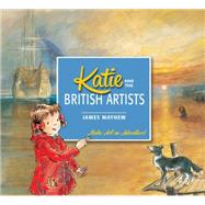 Katie and the British Artists by Mayhew, James; McQuillan, Mary, 9781408331903