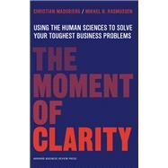 The Moment of Clarity by Madsbjerg, Christian; Rasmussen, Mikkel B., 9781422191903