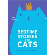 Bedtime Stories for Cats by Jasheway, Leigh Anne, 9781449471903