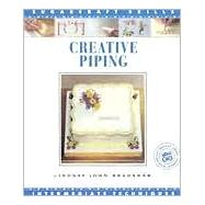 Creative Piping: Intermediate Techniques by Lindsay John Bradshaw, 9781853911903
