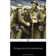The Penguin Book of First World War Poetry by Walter, George, 9780141181905
