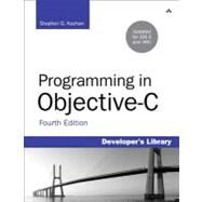Programming in Objective-C by Kochan, Stephen G., 9780321811905