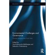 Environmental Challenges and Governance: Diverse perspectives from Asia by Mukherjee; Sacchidananda, 9780415721905