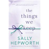 The Things We Keep A Novel by Hepworth, Sally, 9781250051905