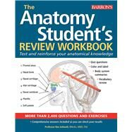 The Anatomy Student's Review Workbook by Ashwell, Ken, 9781438011905