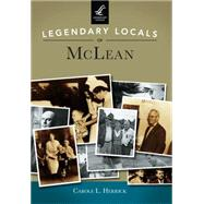 Legendary Locals of Mclean by Herrick, Carole L., 9781467101905