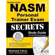 Secrets of the NASM Personal Trainer Exam Study Guide : NASM Test Review for the National Academy of Sports Medicine Board of Certification Examination by Mometrix Media LLC, 9781610721905