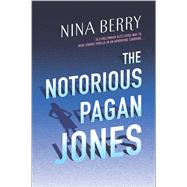 The Notorious Pagan Jones by Berry, Nina, 9780373211906