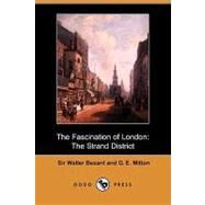 The Fascination of London: The Strand District by Besant, Walter; Mitton, G. E., 9781409911906