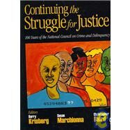 Continuing the Struggle for Justice : 100 Years of the National Council on Crime and Delinquency by Barry Krisberg, 9781412951906