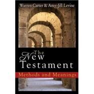 The New Testament: Methods and Meanings by Carter, Warren; Levine, Amy-Jill, 9781426741906