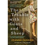The Trouble with Goats and Sheep A Novel by Cannon, Joanna, 9781501121906