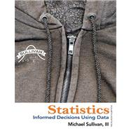 Statistics Informed Decisions Using Data plus NEW MyStatLab with Pearson eText -- Access Card Package by Sullivan, Michael, III, 9780321891907